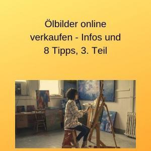 Ölbilder online verkaufen - Infos und 8 Tipps, 3. Teil