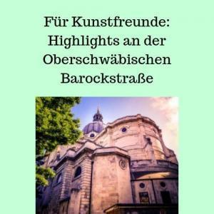 Für Kunstfreunde Highlights an der Oberschwäbischen Barockstraße