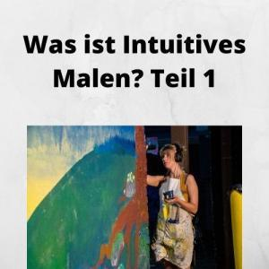 Was ist Intuitives Malen Teil 1