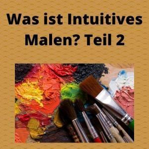Was ist Intuitives Malen Teil 2