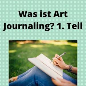 Was ist Art Journaling 1. Teil